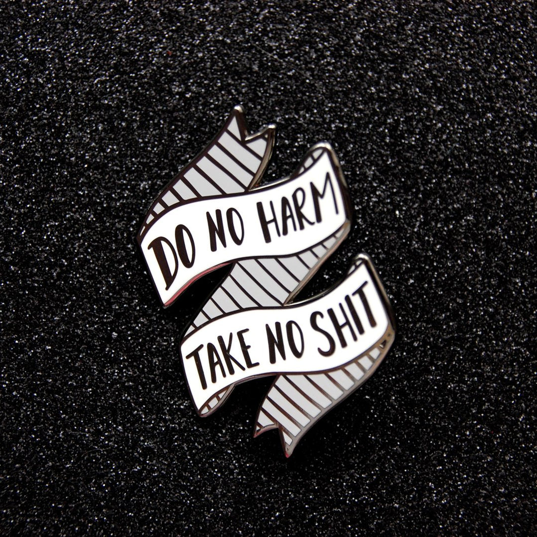 Do No Harm Take No Shit Enamel Pin