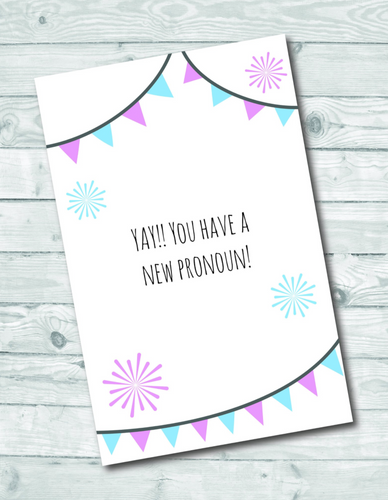 Yay! You Have A New Pronoun Greeting Card