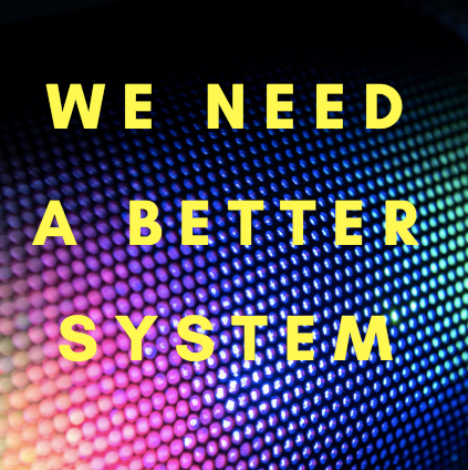 We Need A Better System Sticker