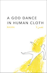 A God Dance In Human Cloth by NASRA
