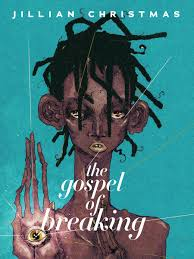 The Gospel of Breaking by Jillian Christmas