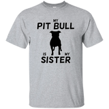 MY PIT BULL IS MY SISTER - Black - Unisex Pit Bull T-Shirt - Save Adopt Love Apparel