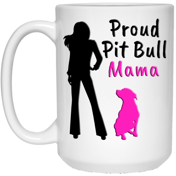 PROUD PIT BULL MAMA - White - 15 oz. Pit Bull Coffee Mug - Save Adopt Love Apparel