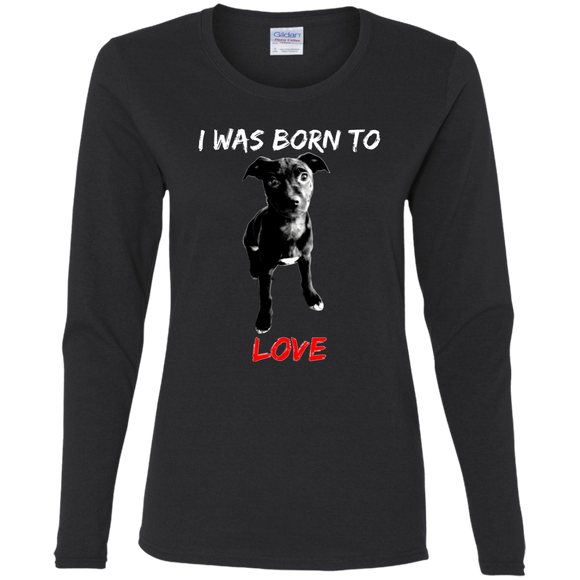 I WAS BORN TO LOVE - White/Red - Premium Preshrunk Ladies Pit Bull Long Sleeve T-Shirt - Save Adopt Love Apparel