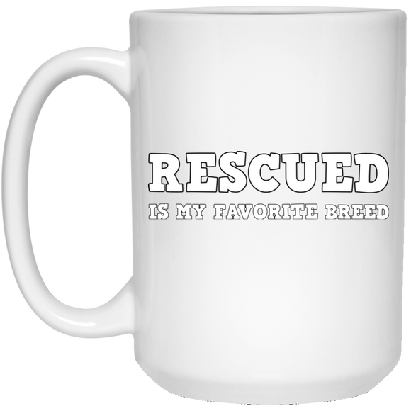 RESCUED IS MY FAVORITE BREED - White/White - 15 oz. White Coffee Mug - Save Adopt Love Apparel