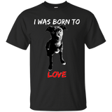 I WAS BORN TO LOVE - White - Pit Bull Puppy Unisex T-Shirt - Save Adopt Love Apparel
