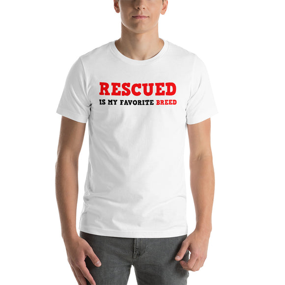 RESCUED IS MY FAVORITE BREED - Bella + Canvas Premium Women's/Men's Unisex T-Shirt - Save Adopt Love Apparel