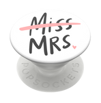 Miss to Mrs., PopSockets