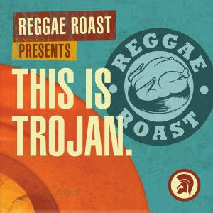 REGGAE ROAST TAKEOVER TROJAN RECORDS SPOTIFY!