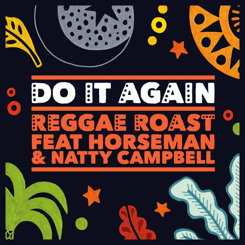 LISTEN: 'Do It Again' Feat. Horseman & Natty Campbell