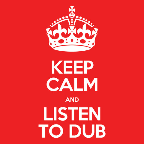 WEAR: 'Keep Calm and Listen To Dub' T-Shirts