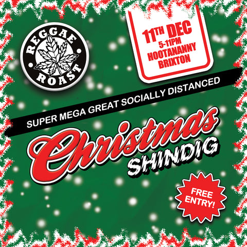 EVENT: Reggae Roast Christmas Shindig!