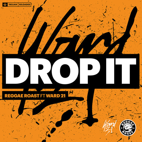 NEW RELEASE: Reggae Roast Soundsystem - 'Drop It' (Feat. Ward 21)