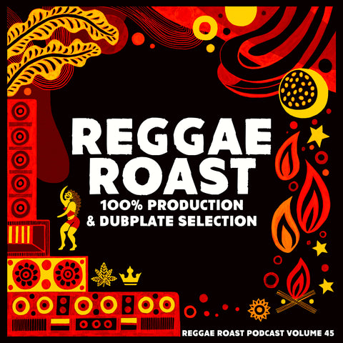 LISTEN: Reggae Roast Podcast Volume 45