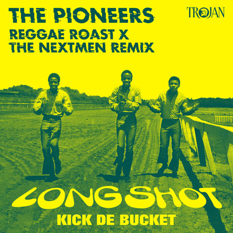 LISTEN: The Pioneers - Long Shot Kick De Bucket (Reggae Roast x The Nextmen Remix)