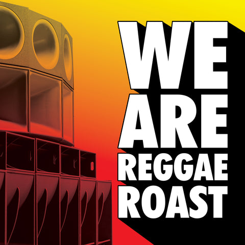 LISTEN: We Are Reggae Roast!