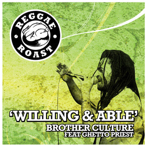 WILLING & ABLE - BROTHER CULTURE & GHETTO PRIEST - DIGITAL DOWNLOAD