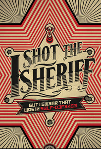 'I Shot The Sheriff' Print