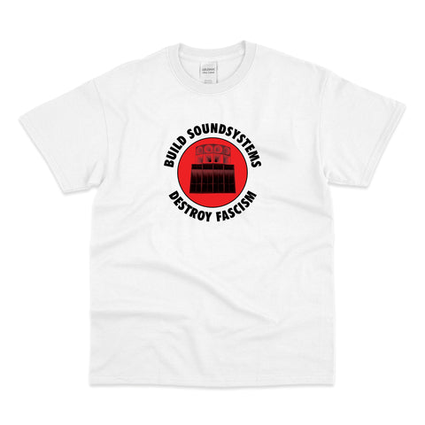 Build Soundsystems! Destroy Fascism! T-Shirt