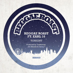 "TONIGHT - REGGAE ROAST, EARL 16 - 7"" VINYL & DIGITAL DOWNLOAD"