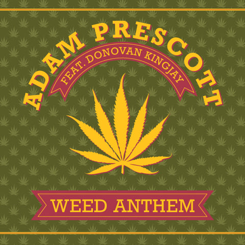 "WEED ANTHEM - DONOVAN KINGJAY, ADAM PRESCOTT, ADDIS PABLO - 7"" VINYL & DIGITAL DOWNLOAD"