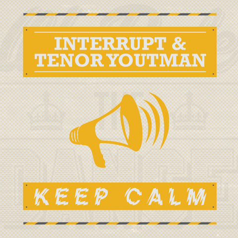 "KEEP CALM - TENOR YOUTHMAN & INTERRUPT - 7"" VINYL & DOWNLOAD"