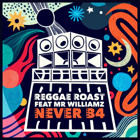 Reggae Roast - Never B4 (Feat. Mr. Williamz)