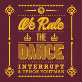 "WE RULE THE DANCE (SINGLE) - TENOR YOUTHMAN & INTERRUPT -  7"" VINYL & DIGITAL DOWNLOAD"