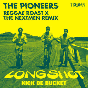 The Pioneers - Long Shot Kick De Bucket (Reggae Roast x The Nextmen Remix)