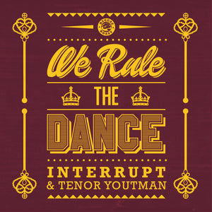 WE RULE THE DANCE LP - TENOR YOUTHMAN & INTERRUPT - DIGITAL DOWNLOAD