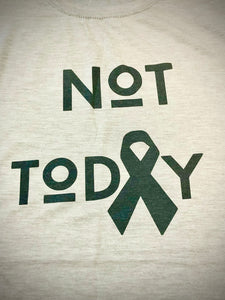 T-Shirt-Not Today Cancer
