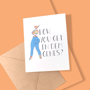 HOW YOU GET IN DEM GENES PERSONALIZED CARD