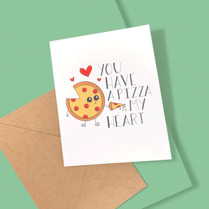 YOU HAVE A PIZZA MY HEART PERSONALIZED CARD