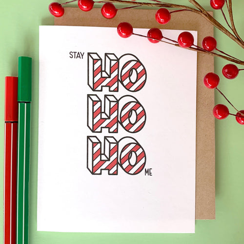 STAY HO HO HOME CARD - Free Shipping