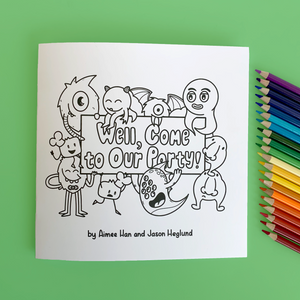 WELL, COME TO OUR PARTY COLORING AND STORYBOOK