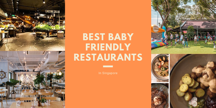 Best Baby-friendly Restaurants in Singapore