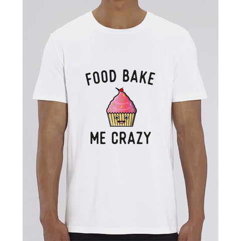 T-Shirt Homme - Food bake me crazy - White / XXS - Homme>Tee-shirts