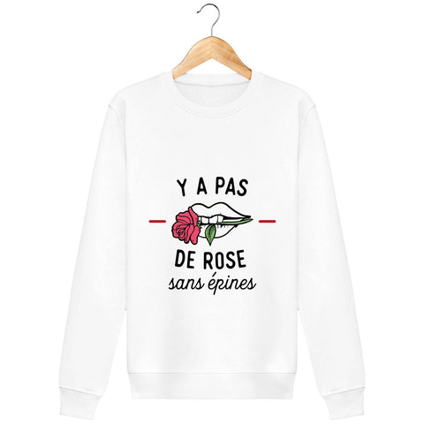 Sweat Unisexe - Y a pas de rose