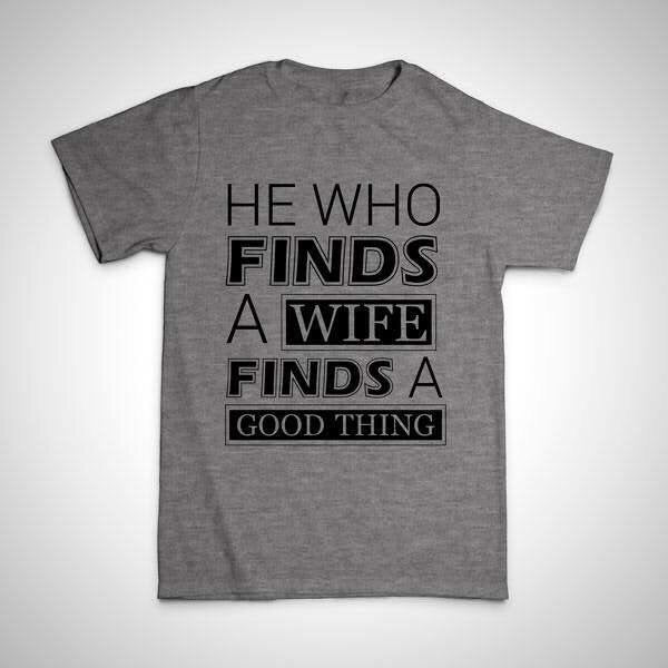 He who finds a wife tee