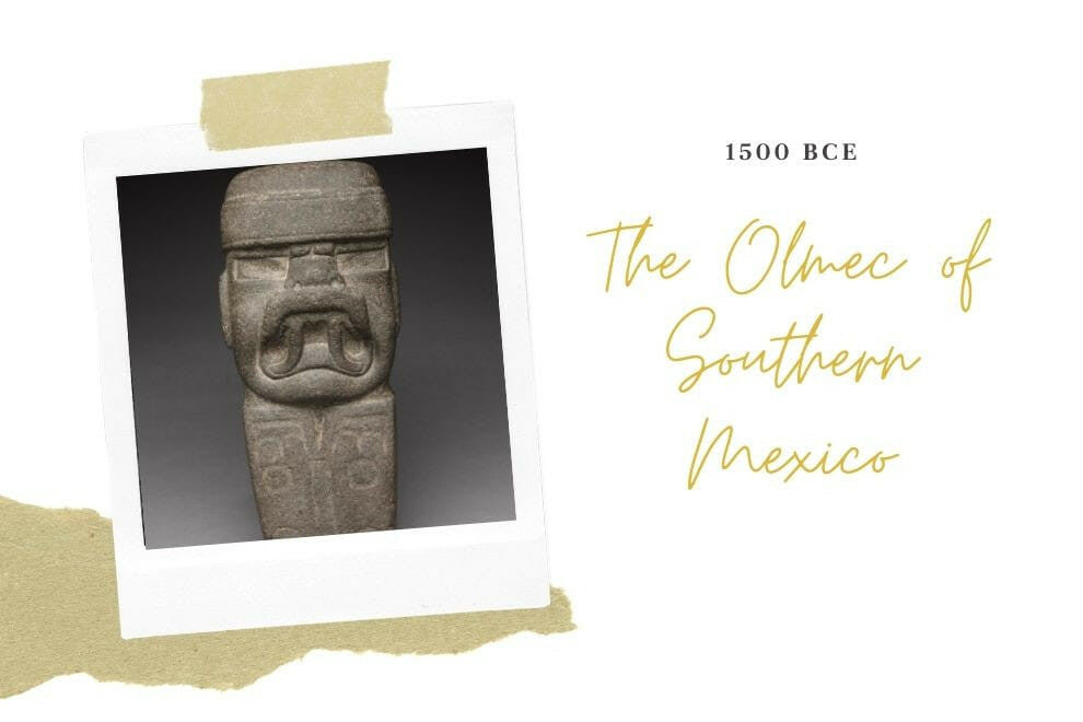 The Ancient Olmec of Southern Mexico