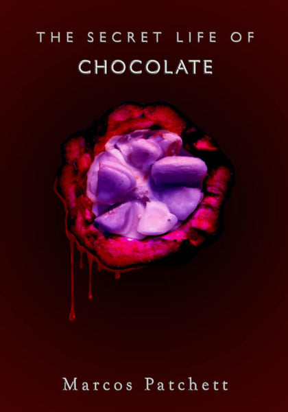 The Secret Life of Chocolate by Marcos Patchett