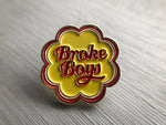 Broke Boys Enamel Pin