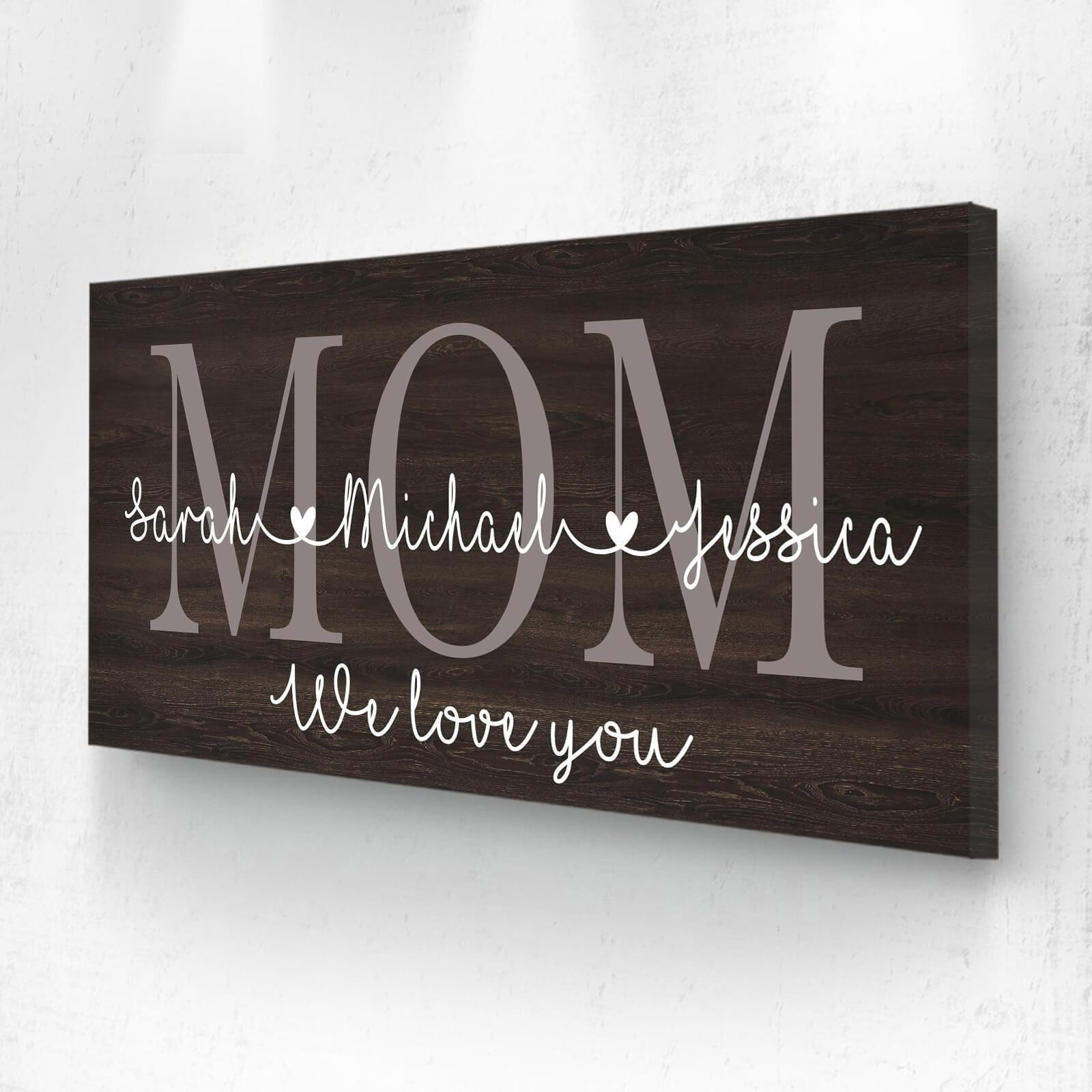 Mom We Love You - Personalized