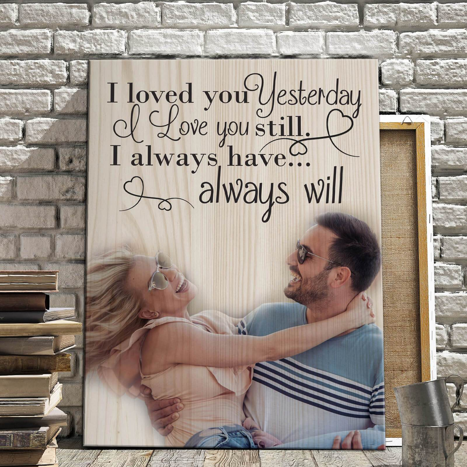 I loved You Yesterday - Personalized