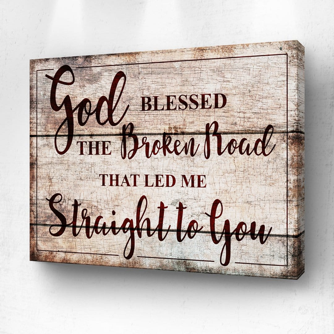 God Blessed The Broken Road - Wood