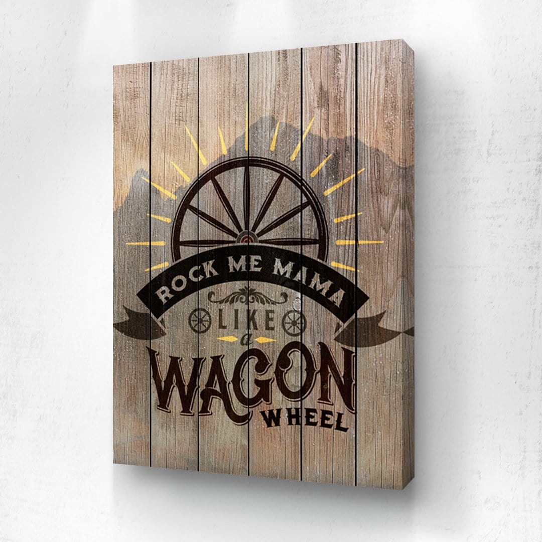 Rock Me Mama Like a Wagon Wheel