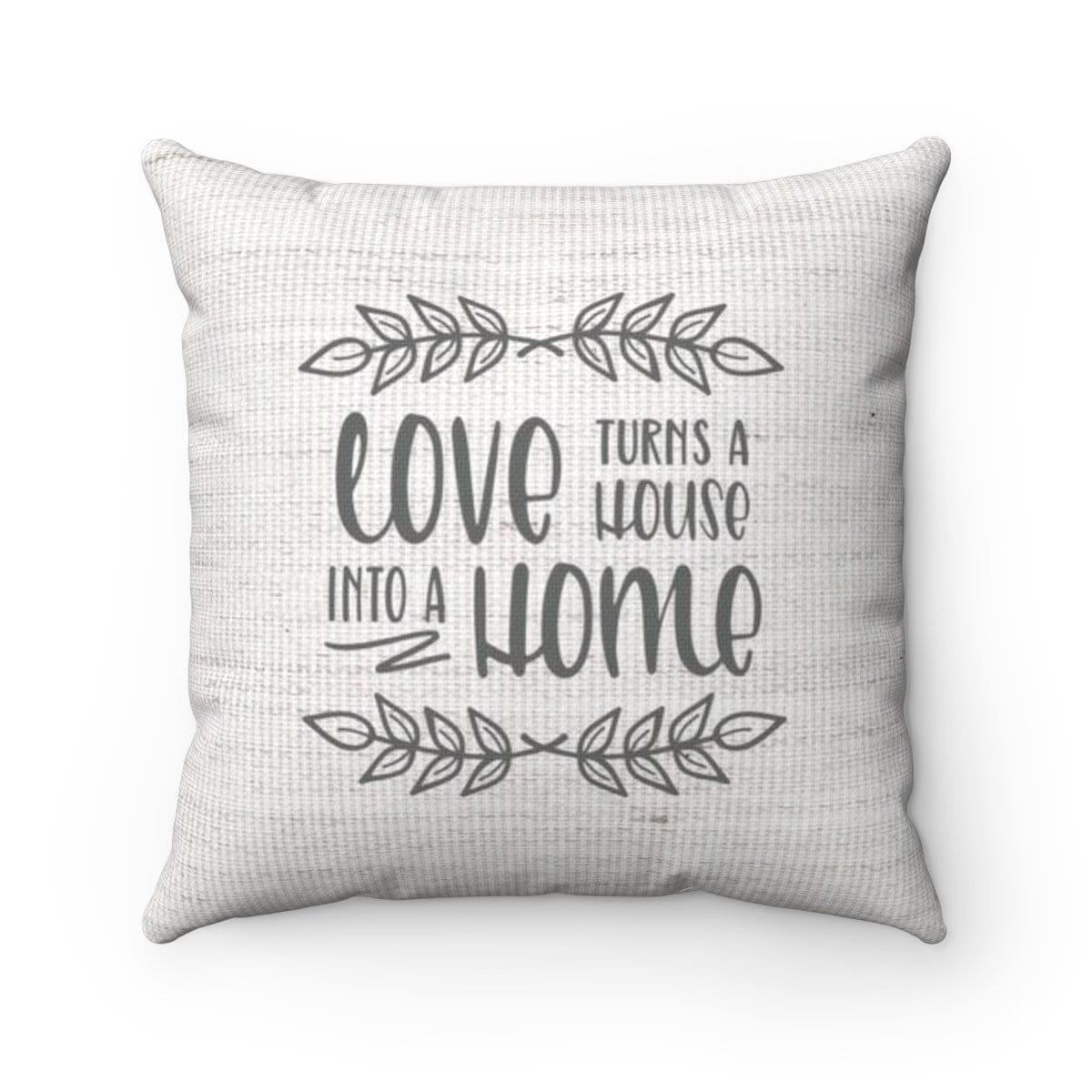 Love Turns A House Into A Home Pillow