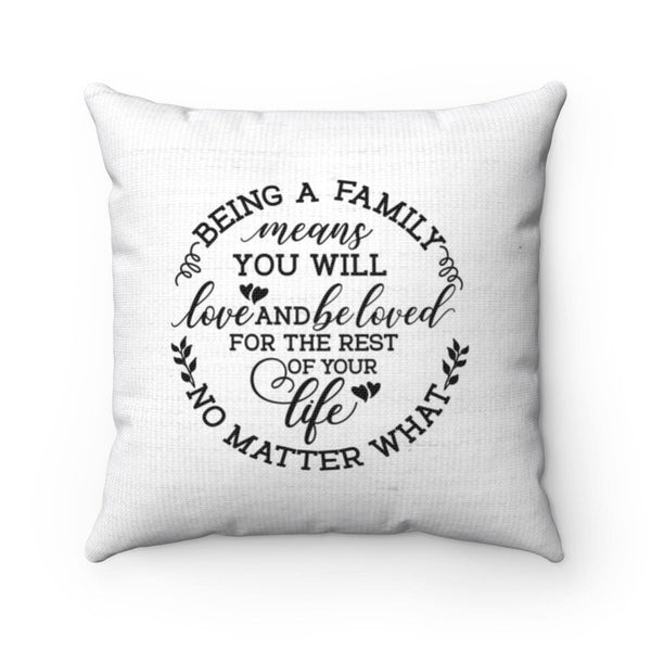 Being A Family Means You Will Love Pillow