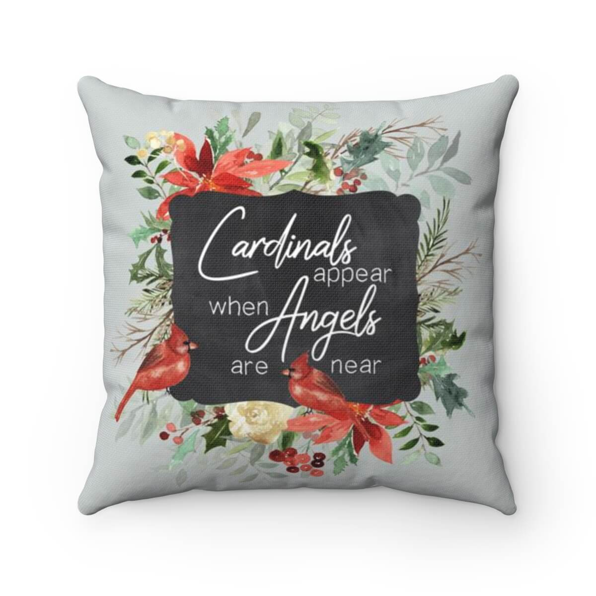 Cardinals Appear When Angels Are Near - Pillow