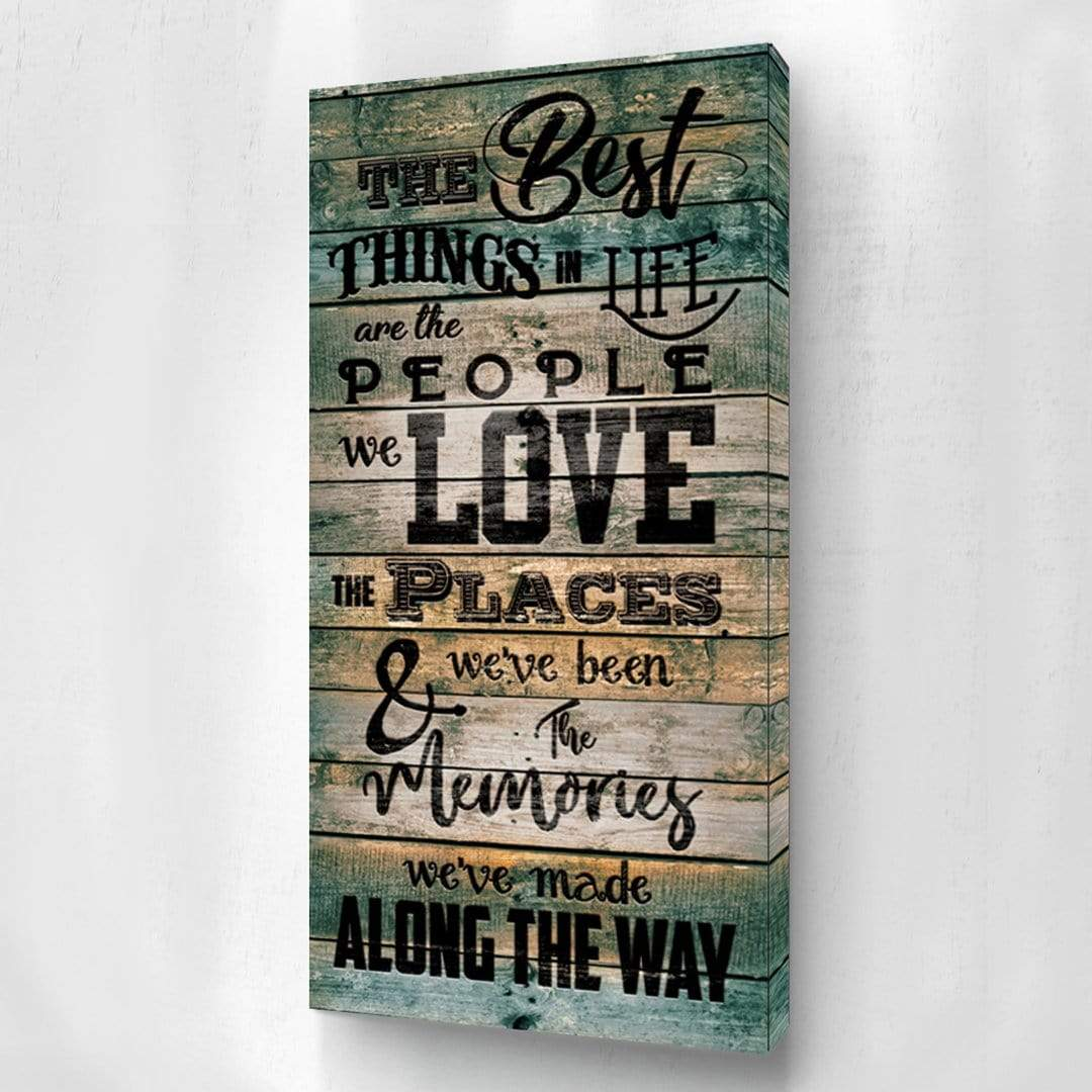 The Best Things in Life Canvas